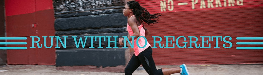 Run With No Regrets