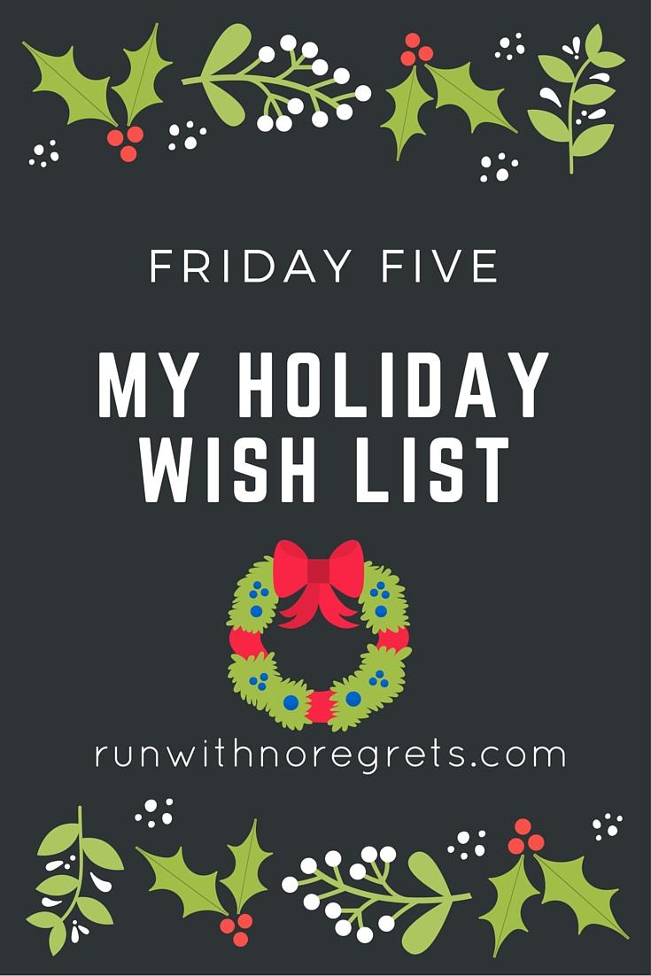 Friday 5 Holiday Wish List