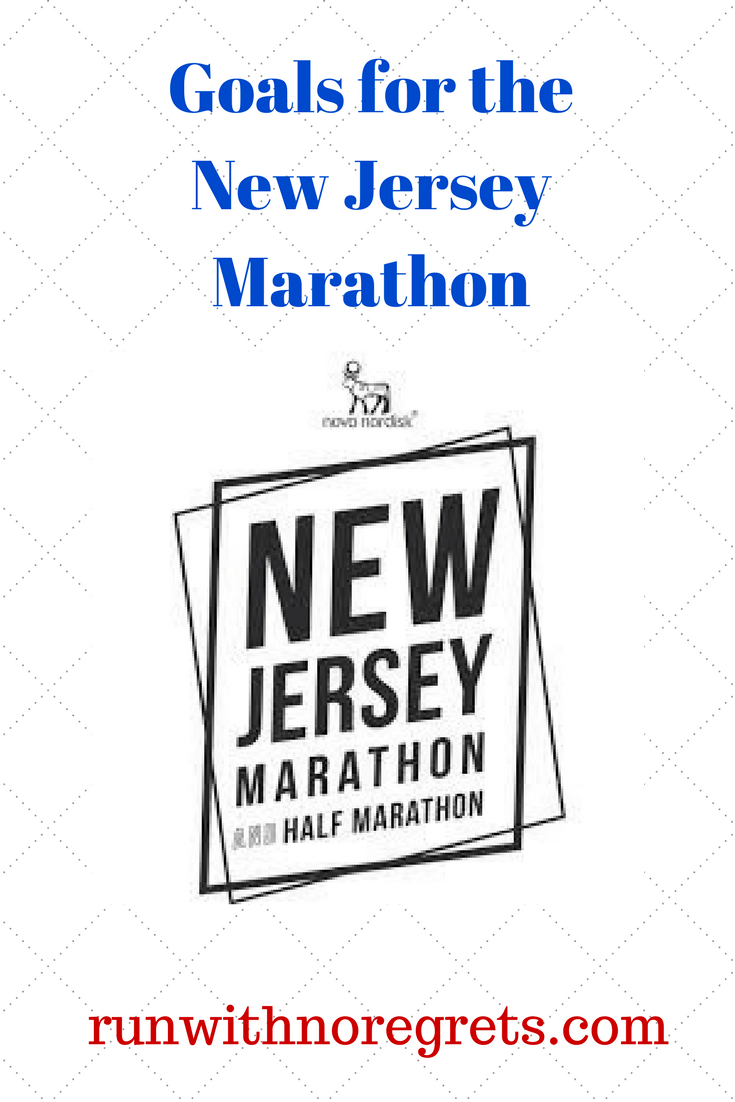 Goals for the New Jersey Marathon (+ 5 Runfessions) | Run With No Regrets